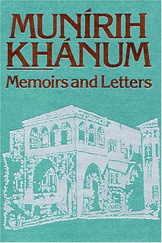 Munirih Khanum: Memoirs and Letters por Munirih Khanum