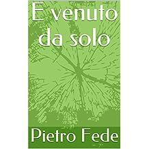 E venuto da solo (Italian Edition)