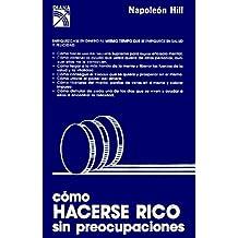 Como Hacerse Rico Sin Preocupaciones/Grow Rich with Peace of Mind