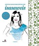 Edición Especial  ' Cocina sana con Isasaweis ' (Libros Singulares)