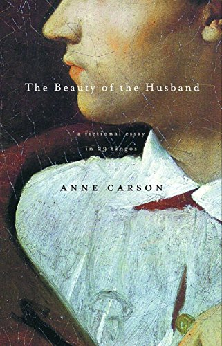 The Beauty of the Husband: A Fictional Essay in 29 Tangos (Vintage Contemporaries) por Anne Carson