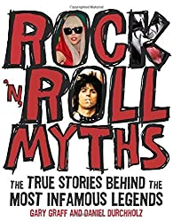 Rock 'n' Roll Myths: The True Stories Behind the Most Infamous Legends by Gary Graff (2012-06-12)