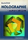 Holographie - zaubern mit Licht