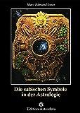 Die sabischen Symbole in der Astrologie (Edition Astrodata)
