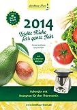 Kalender 2014 Leichte Küche für's ganze Jahr. Kalender 2014: Rezepte für den Thermomix