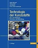 Technologie der Kunststoffe: Lern- und Arbeitsbuch