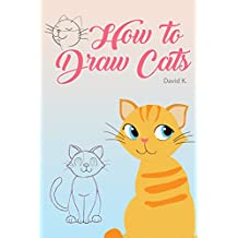 How to Draw Cats: The Step-by-Step Cat Drawing Book (English Edition)