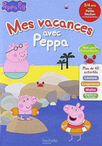 Mes vacances avec PEPPA PS à MS- Cahier de vacances par Caroline Marcel
