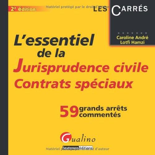 L'essentiel de la jurisprudence civile, contrats spéciaux par Caroline André, Lotfi Hamzi