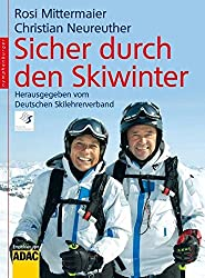 Sicher durch den Skiwinter: Mit Checklisten zur Selbsteinschätzung, zur Ausrüstung, zum richtigen Verhalten. Empfohlen vom ADAC