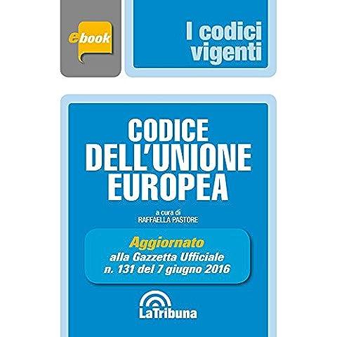 Codice dell'Unione Europea: Edizione 2016 Collana Vigenti