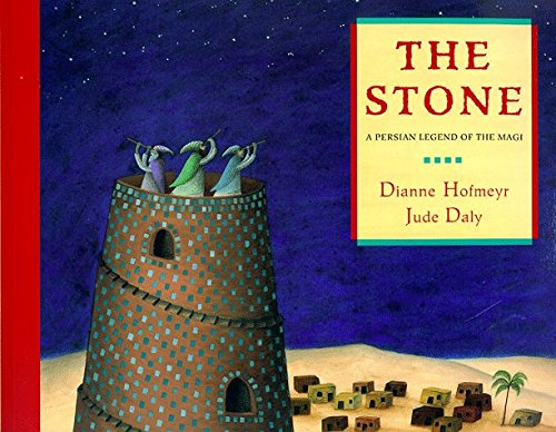 The Stone: A Persian Legend of the Magi by Dianne Hofmeyr (1999-09-02)