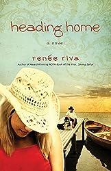Heading Home: A Novel by Renee Riva (2010-04-01)