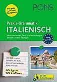 PONS Praxis-Grammatik Italienisch: Ideal zum Lernen, Üben und Nachschlagen. Mit extra Online-Übungen.