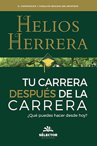 Tu carrera despues de la carrera: ¡Despierta! por Helios Herrera