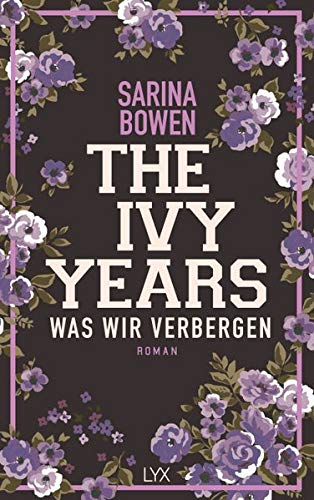 The Ivy Years - Was wir verbergen (Ivy-Years-Reihe, Band 2)