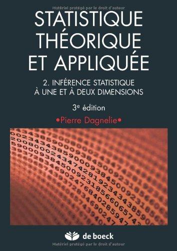 Statistique théorique et appliquée vol.2 inférence statistique à 1 et à 2 dimensions