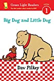 Big Dog and Little Dog (Reader) (Green Light Readers Level 1)