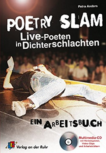Poetry Slam: Live-Poeten in Dichterschlachten. Ein Arbeitsbuch