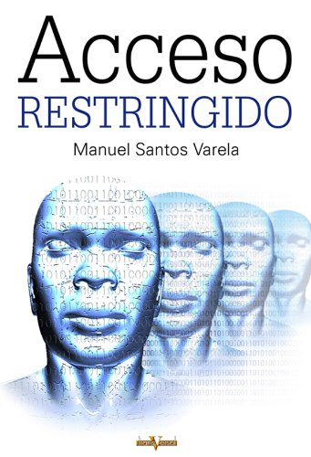 Acceso restringido spanish edition ebook manuel santos varela acceso restringido spanish edition by varela manuel santos altavistaventures Gallery