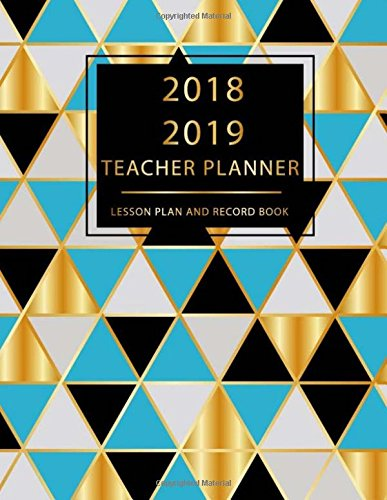 Teacher Planner 2018-2019 Lesson Plan and Record Book: Gradebook for Teachers, Lesson Planner, Notebook Planner For Teachers, Record Attendance, Diary Journal School Academic 8.5