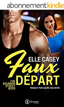 Faux Départ (The Bourbon Street Boys t. 2)