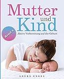 Mutter und Kind: Aktive Vorbereitung auf die Geburt