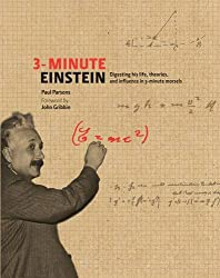 3-minute Einstein: Digesting His Life, Theories & Influence in 3-minute Morsels