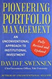 (PIONEERING PORTFOLIO MANAGEMENT: AN UNCONVENTIONAL APPROACH TO INSTITUTIONAL INVESTMENT (REVISED, UPDATED) ) BY SWENSEN, DAVID F{AUTHOR}Hardcover