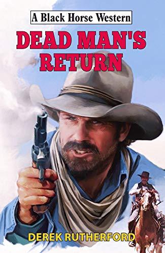 Dead Man's Return (Black Horse Western) (English Edition) (Wesson Jackson Smith)