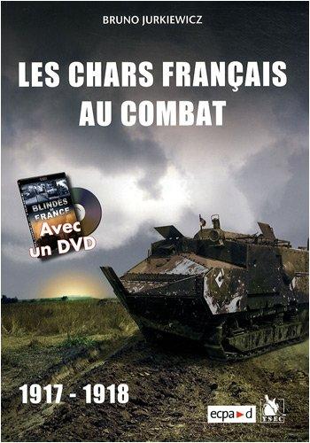 Les chars français au combat : 1917-1918 (1DVD)