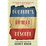 Fortune's Deadly Descent (Fortune Series) by Audrey Braun (2012-09-18)