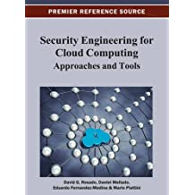 Security Engineering for Cloud Computing: Approaches and Tools (Premier Reference Source)