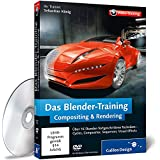 Das Blender-Training: Compositing & Rendering (Galileo Design)