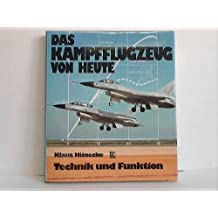 Das Kampfflugzeug von heute: Technik und Funktion