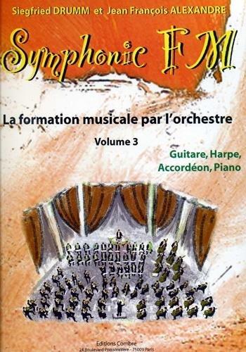 Symphonic FM - Vol. 3 : Elève : Guitare, Harpe, Accordéon, Piano