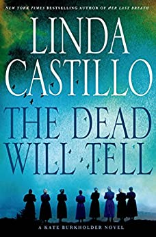 The Dead Will Tell: A Kate Burkholder Novel (English Edition) von [Castillo, Linda]