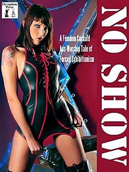 No Show: A Femdom Cuckold Ass-Worship Tale of Forced Exhibitionism (English Edition) par [Olsen, Brett]