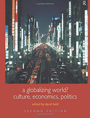 A Globalizing World?: Culture, Economics and Politics (Understanding Social Change)