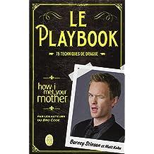 Le playbook : 75 techniques de drague
