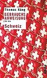 Gebrauchsanweisung für die Schweiz - Thomas Küng