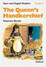 Start with English Readers 3. The Queen's Handkerchief: Queen's Handkerchief Grade 3 par Border