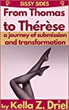 From Thomas to Thérèse: A journey of transformation and submission. (English Edition)