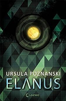 Elanus von [Poznanski, Ursula]