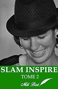 Slam inspire, tome 2 par Mél Bué