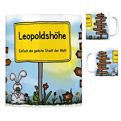 Leopoldshöhe - Einfach die geilste Stadt der Welt Kaffeebecher Tasse Kaffeetasse Becher mug Teetasse Büro Stadt-Tasse Städte-Kaffeetasse Lokalpatriotismus Spruch kw Köln Herford Asemissen Bielefeld