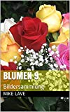 Blumen 9: Bildersammlung (German Edition)