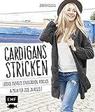 Cardigans stricken: Lässige Oversize-Strickjacken, Ponchos und mehr für jede Jahreszeit 15 Handarbeitsbücher für Stricker, Häkler und Näher