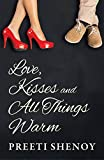 Love, Kisses and All Things Warm
