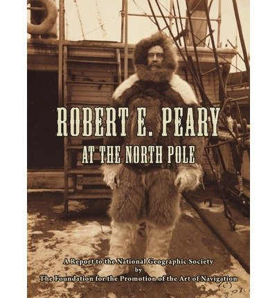 [ ROBERT E. PEARY AT THE NORTH POLE ] Robert E. Peary at the North Pole By Davies, Thomas D ( Author ) Dec-2009 [ Paperback ]